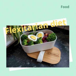 Sustainable flexitarian diet: Less​ meat and more plant-based.