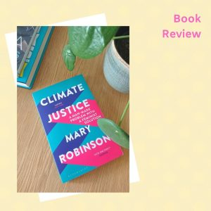 Climate Justice by Mary Robinson – Book Review
