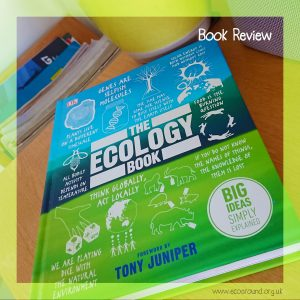 The Ecology Book with foreword by Tony Juniper – Book Review